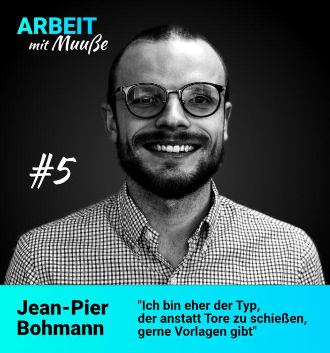 Der Vermögensberater Jean-Pier Bohmann bei dem Podcast Arbeit mit Muuße von Philipp Muuß