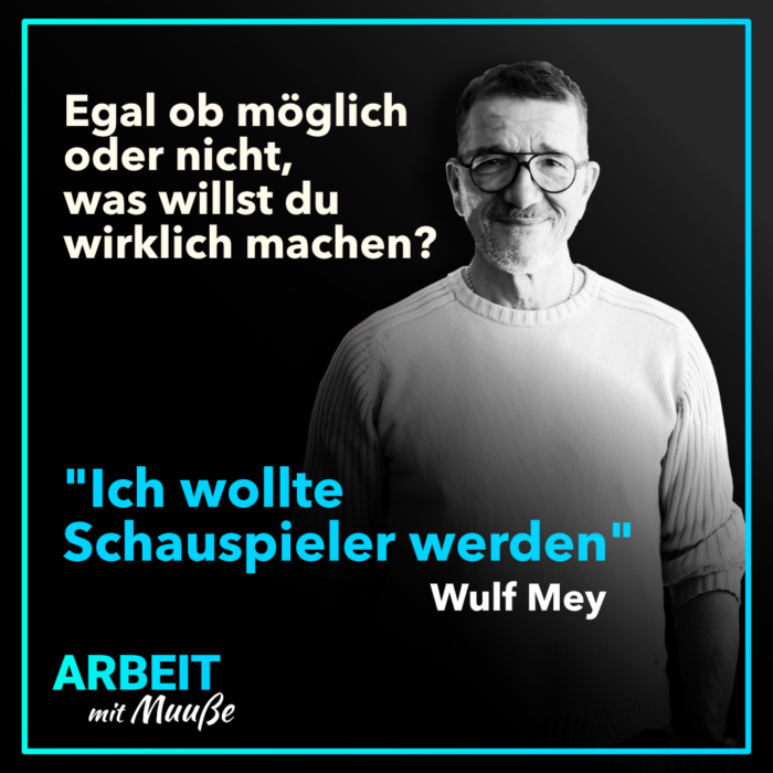 Podcastinterview mit dem Schauspieler, Nachrichtensprecher und Veranstalter Wulf Mey. Podcast Arbeit mit Muuße von Philipp Muuß aus Lübeck