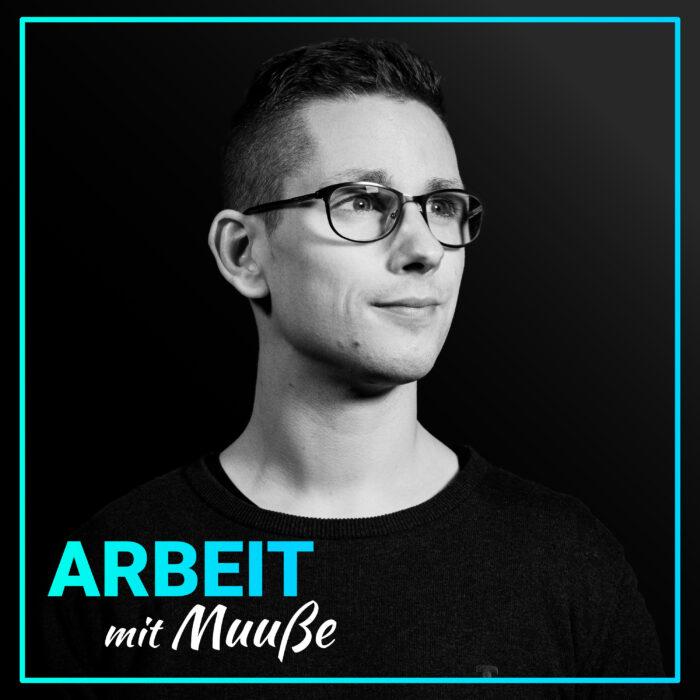 Arbeit mit Muuße. Podcast von Philipp Muuß | Podcast und Videoproduzent aus Lübeck