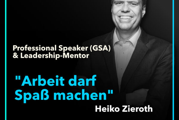 Heiko Zieroth ist GSA Speaker, Trainer und Leadership Mentor und ist im Interview mit dem Podcast Arbeit mit Muuße